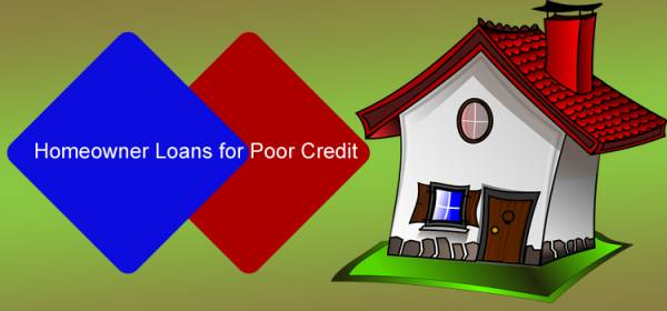 How Borrowers in UK can Get Homeowner Loans for Poor Credit?